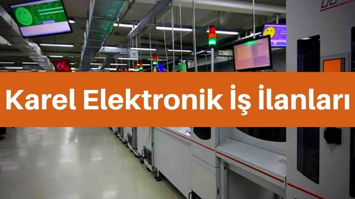 karel elektronik iş ilanları