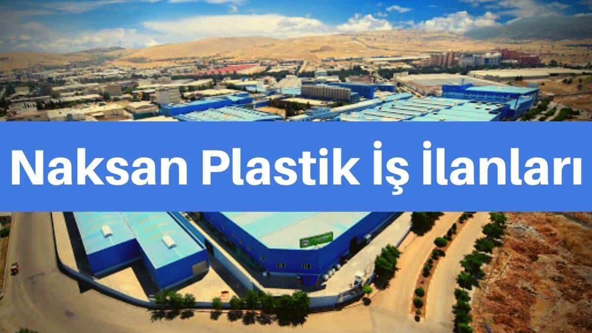 naksan plastik iş başvurusu