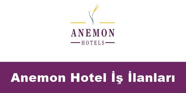 Anemon Otel iş ilanları
