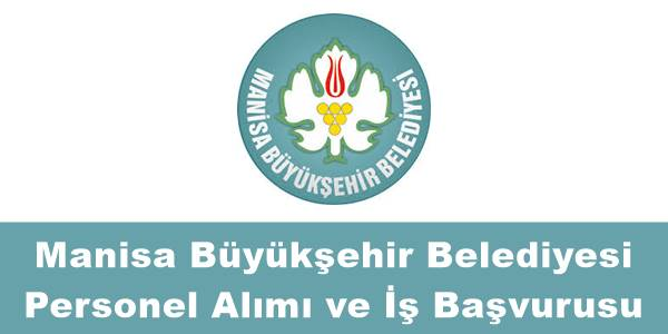 Manisa büyükşehir belediyesi personel alımı