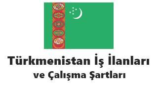 Türkmenistan işçi alımı