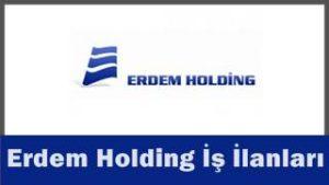 Erdem Holding iş başvurusu