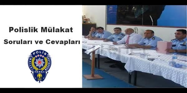 Polislik mülakat soruları ve cevapları