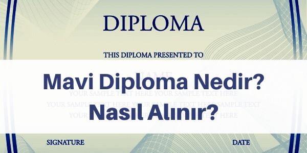 mavi diploma nedir nasıl alınır