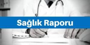 sağlık raporu almak