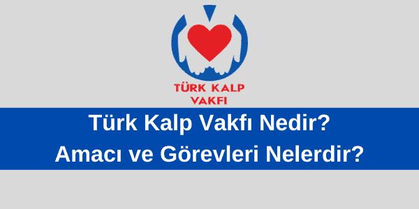 türk kalp vakfı nedir