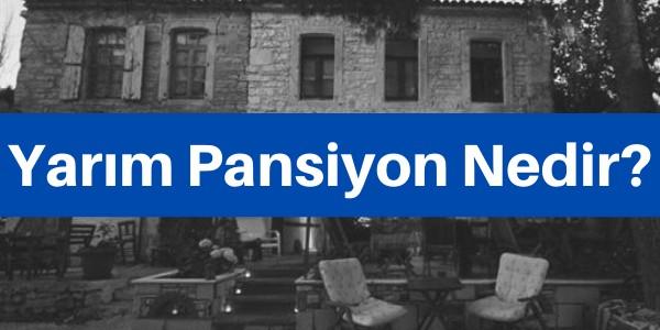 yarım pansiyon nedir