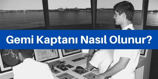 gemi kaptanı nasıl olunur