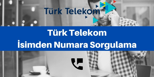 türk telekom isimden numara bulma