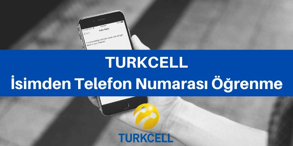 turkcell isimden telefon numarası öğrenme