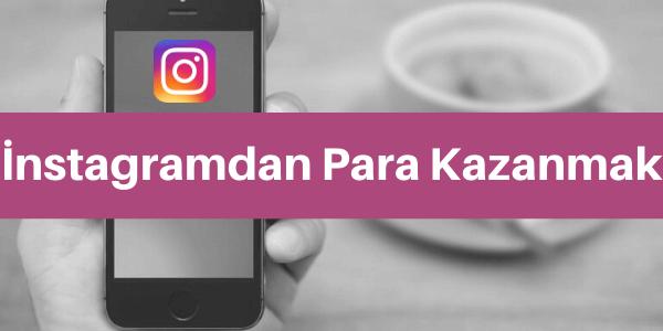 instagramdan nasıl para kazanılır