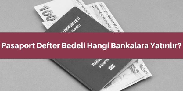 pasaport defter bedeli hangi bankalara yatırılır