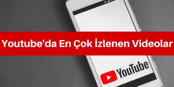 youtubeda en çok izlenen videolar