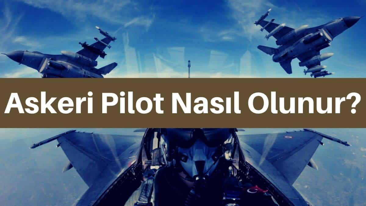 askeri pilot nasıl olunur