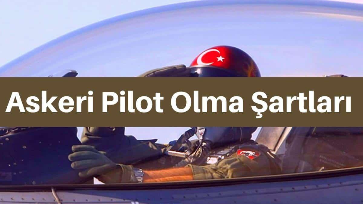 askeri pilot olma şartları