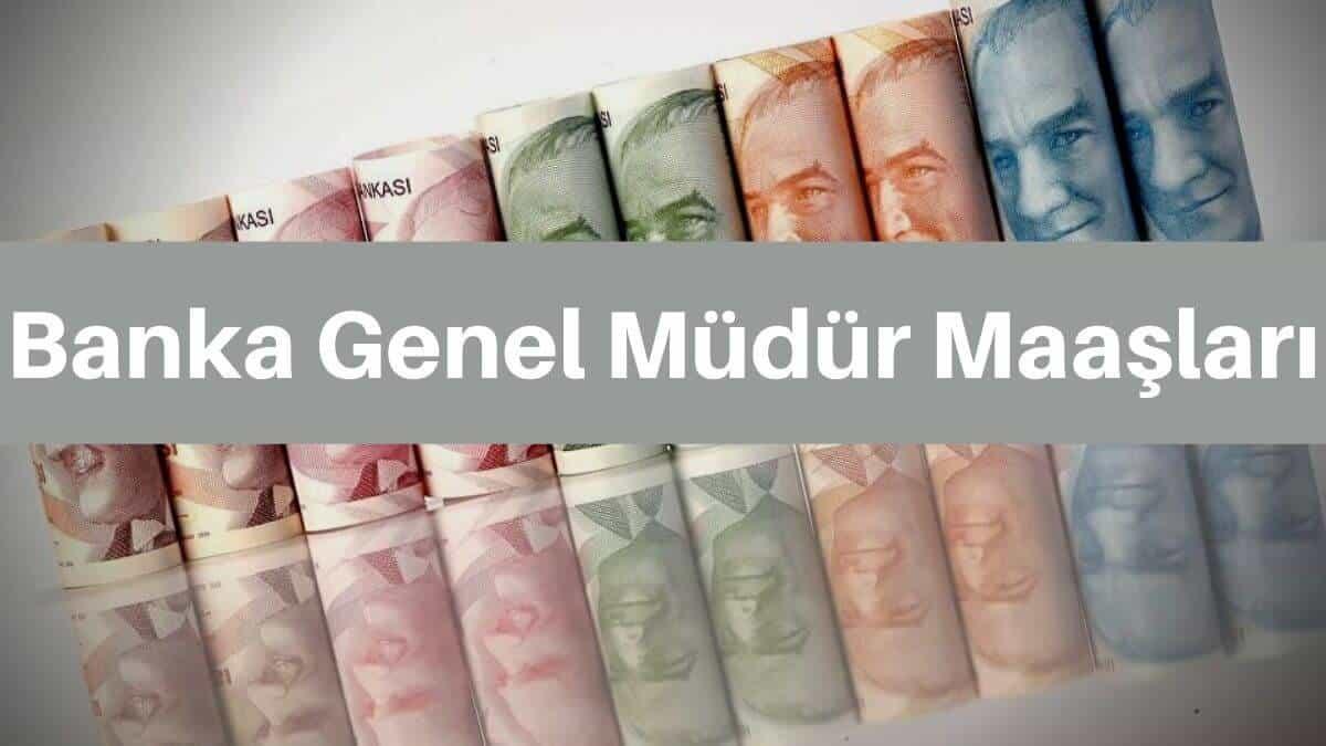 banka genel müdür maaşları