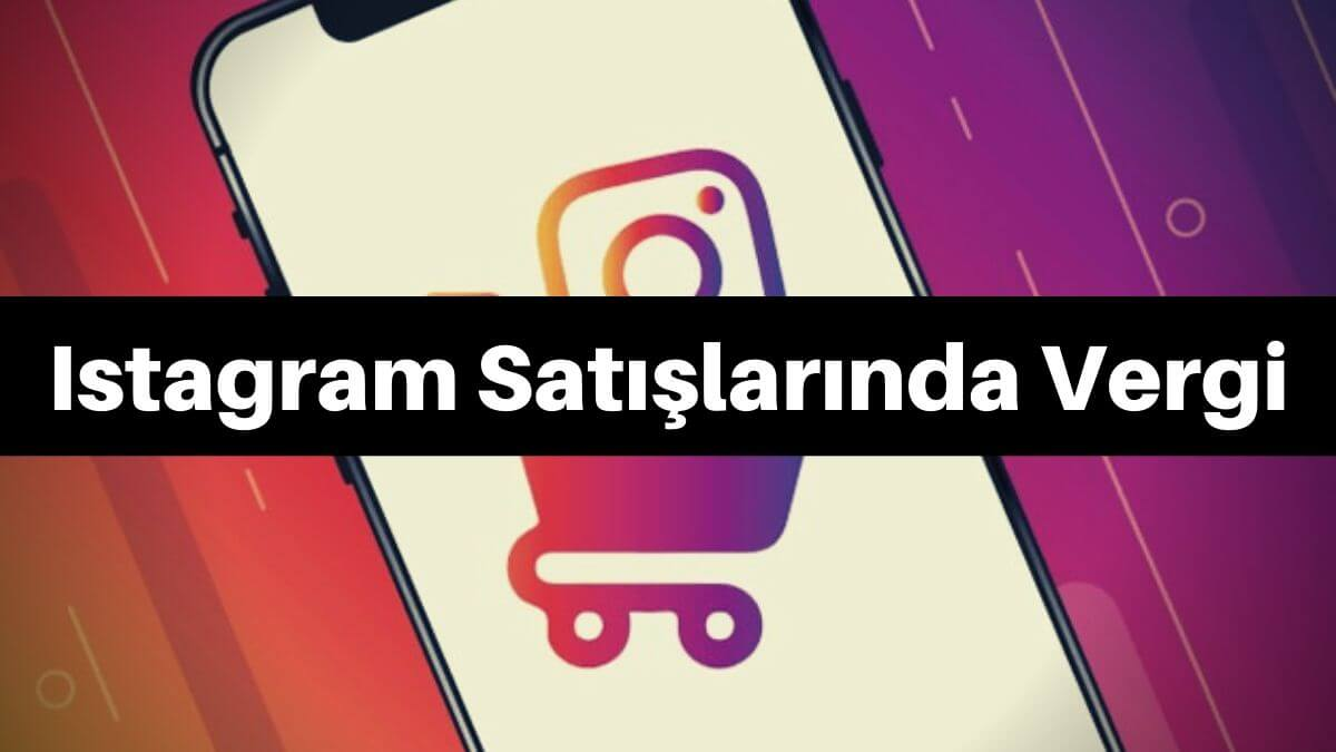 instagram satışlarında vergi