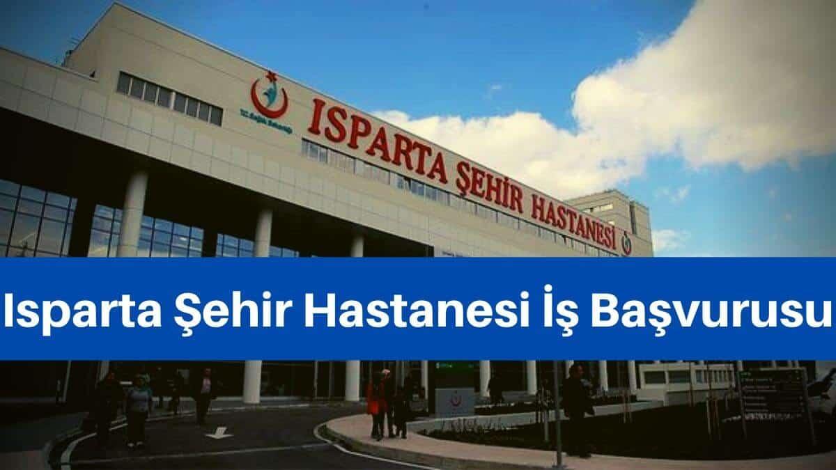 ısparta şehir hastanesi iş başvurusu