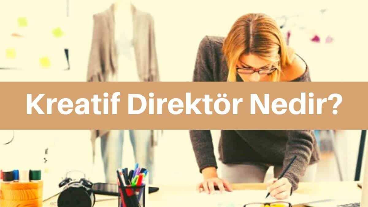 kreatif direktör nedir