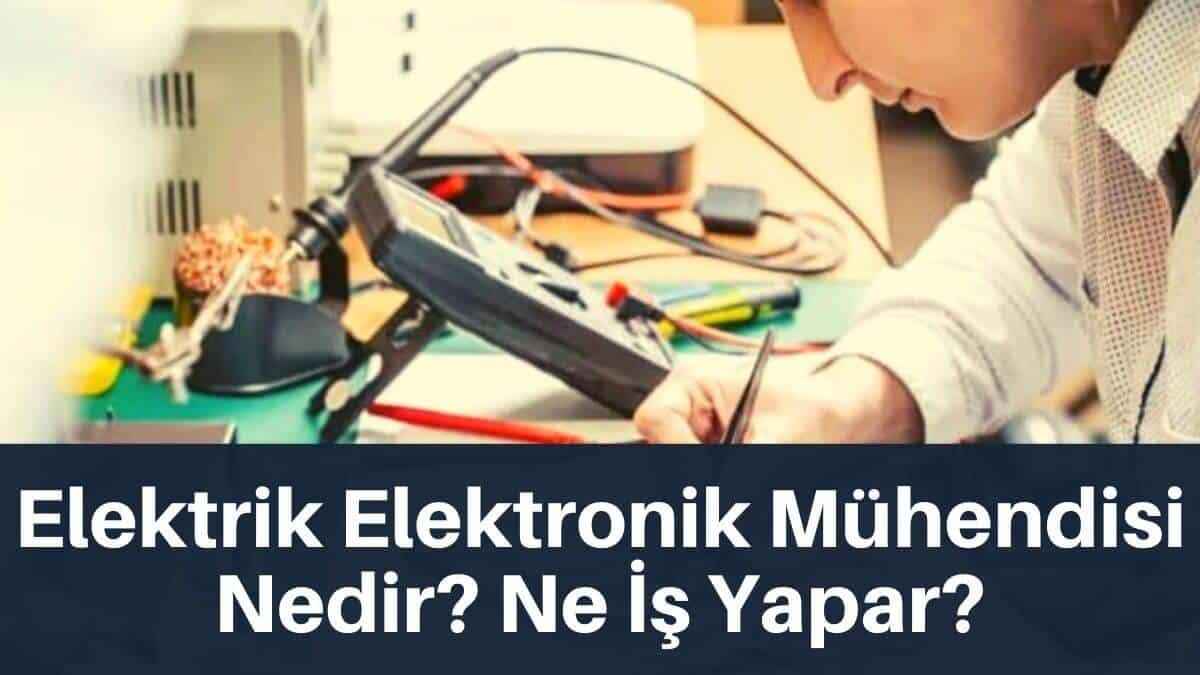 elektrik elektronik mühendisi nedir ne iş yapar