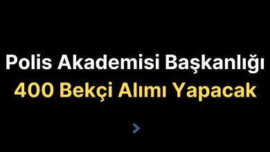 İstanbul Polis Akademisi Başkanlığı 400 Bekçi Alımı Yapacak