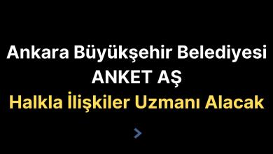 Ankara Büyükşehir ANKET AŞ Halkla İlişkiler Uzmanı Alacak
